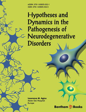 Hypotheses and Dynamics in the Pathogenesis of Neurodegenerative Disorders