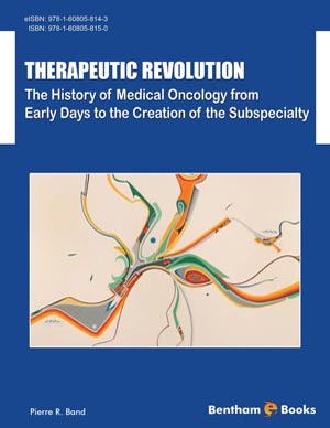 Therapeutic Revolution The History of Medical Oncology from Early Days to the Creation of the Subspecialty