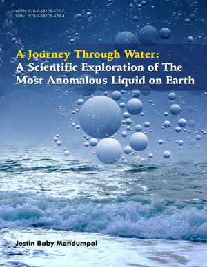 A Journey Through Water: A Scientific Exploration of The Most Anomalous Liquid on Earth