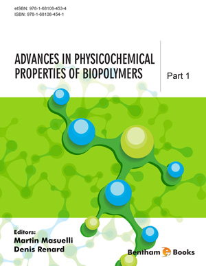 Advances in Physicochemical Properties of Biopolymers: Part 1