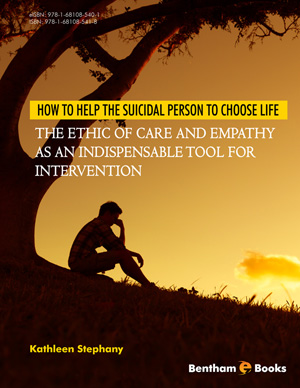 How to Help the Suicidal Person to Choose Life: The Ethic of Care and Empathy as an Indispensable Tool for Intervention