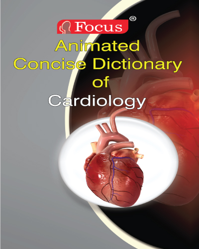 Focus Concise Animated Dictionary of Cardiology