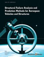 .Structural Failure Analysis and Prediction Methods for Aerospace Vehicles and Structures.