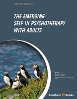 Bentham ebook::The Emerging Self in Psychotherapy with Adults