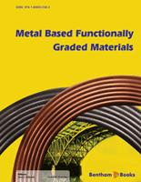 Bentham ebook::Metal Based Functionally Graded Materials
