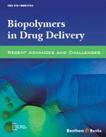 Bentham ebook::Biopolymers in Drug Delivery: Recent Advances and Challenges