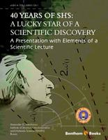 Bentham ebook::40 Years of Shs: A Lucky Star of a Scientific Discovery A Presentation with Elements of a Scientific Lecture