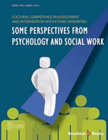 Bentham ebook::Cultural Competence In Assessment And Intervention With Ethnic Minorities: Some Perspectives From Psychology, Social Work and Education