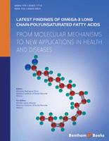 Bentham ebook::Latest Findings of Omega-3 Long Chain-Polyunsaturated Fatty Acids: From Molecular Mechanisms to New Applications in Health and Diseases