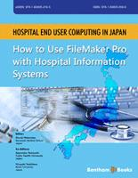 Bentham ebook::Hospital End User Computing in Japan How to Use FileMaker Pro with Hospital Information Systems