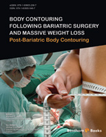 Body Contouring Following Bariatric Surgery and Massive Weight Loss: Post-Bariatric Body Contouring