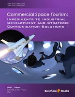 Bentham ebook::Commercial Space Tourism: Impediments to Industrial Development and Strategic Communication Solutions