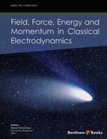 Field, Force, Energy and Momentum in Classical Electrodynamics