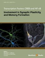 Bentham ebook::Transcription Factors CREB and NF-κB: Involvement in Synaptic Plasticity and Memory Formation