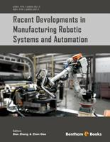 Bentham ebook::Recent Developments in Manufacturing Robotic Systems and Automation