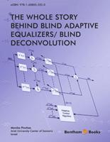 Bentham ebook::The Whole Story Behind Blind Adaptive Equalizers/ Blind Deconvolution