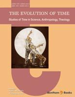 .The Evolution of Time: Studies of Time in Science, Anthropology, Theology.