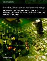 Bentham ebook::Switching Mode Circuit Analysis and Design: Innovative Methodology by Novel Solitary Electromagnetic Wave Theory
