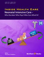 Bentham ebook::Inside Health Care: Neonatal Intensive Care - Who Decides? Who Pays? Who Can Afford It?