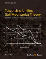 Bentham ebook::Towards a Unified Soil Mechanics Theory: The Use of Effective Stresses in Unsaturated Soils