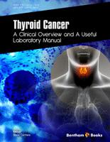Bentham ebook::Thyroid Cancer: A Clinical Overview and A Useful Laboratory Manual