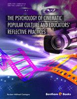 Bentham ebook::The Psychology of Cinematic Popular Culture and Educators' Reflective Practices