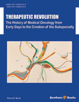 Bentham ebook::Therapeutic Revolution The History of Medical Oncology from Early Days to the Creation of the Subspecialty