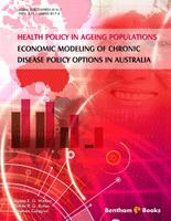 Bentham ebook::Health Policy in Ageing Populations: Economic Modeling of Chronic Disease Policy Options in Australia