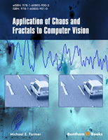Bentham ebook::Application of Chaos and Fractals to Computer Vision