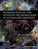 Bentham ebook::Introduction to the Study of the Neural Basis of Action and Thought