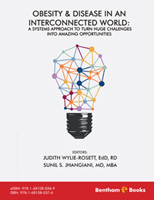 Bentham ebook::Obesity and Disease in an Interconnected World: A Systems Approach to Turn Huge Challenges into Amazing Opportunities
