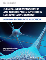 Bentham ebook::Classical Neurotransmitters and Neuropeptides Involved in Schizoaffective Disorder: Focus on Prophylactic Medication