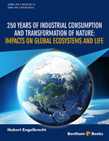 Bentham ebook::250 Years of Industrial Consumption and Transformation of Nature: Impacts on Global Ecosystems and Life