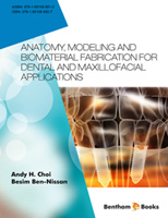 .Anatomy, Modeling and Biomaterial Fabrication for Dental and Maxillofacial Applications.