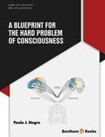 Bentham ebook::A Blueprint for the Hard Problem of Consciousness