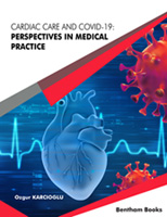 Bentham ebook::Cardiac Care and COVID-19: Perspectives in Medical Practice