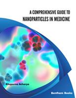 Bentham ebook::A Comprehensive Guide to Nanoparticles in Medicine