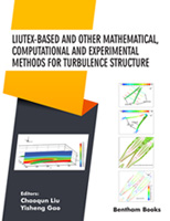 .Liutex-based and Other Mathematical, Computational and Experimental Methods for Turbulence Structure.