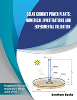 .Solar Chimney Power Plants: Numerical Investigations and Experimental Validation.
