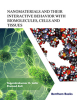 Nanomaterials and Their Interactive Behavior with Biomolecules, Cells and Tissues