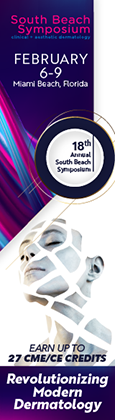 South Beach Symposium (SBS), (Cosmetics, Clinical Dermatology, Cutaneous Oncology and Pediatric Dermatology)