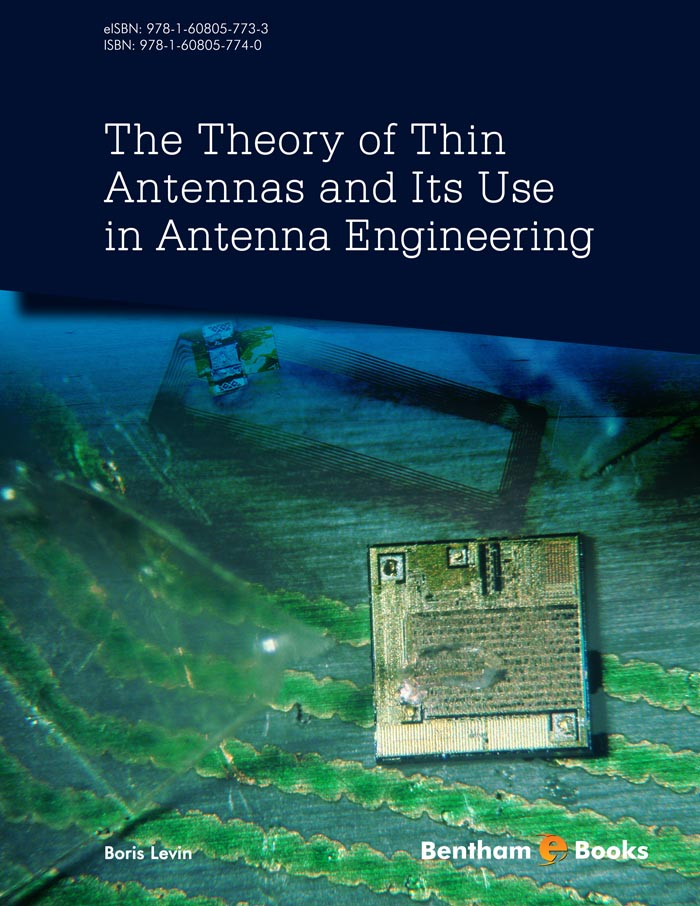 The Theory of Thin Antennas and Its Use in Antenna Engineering