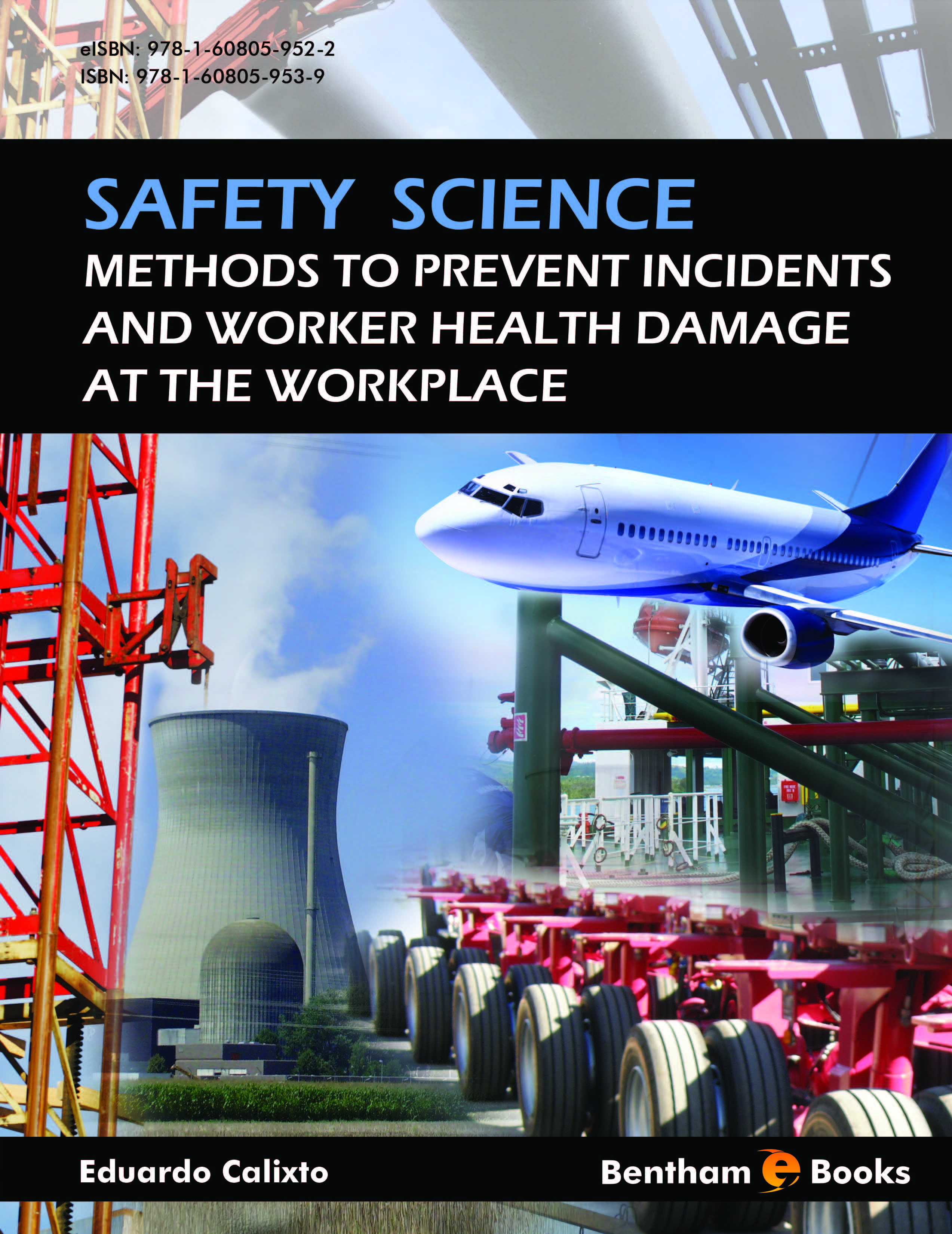 Safety Science: Methods to Prevent Incidents and Worker Health Damage at the Workplace