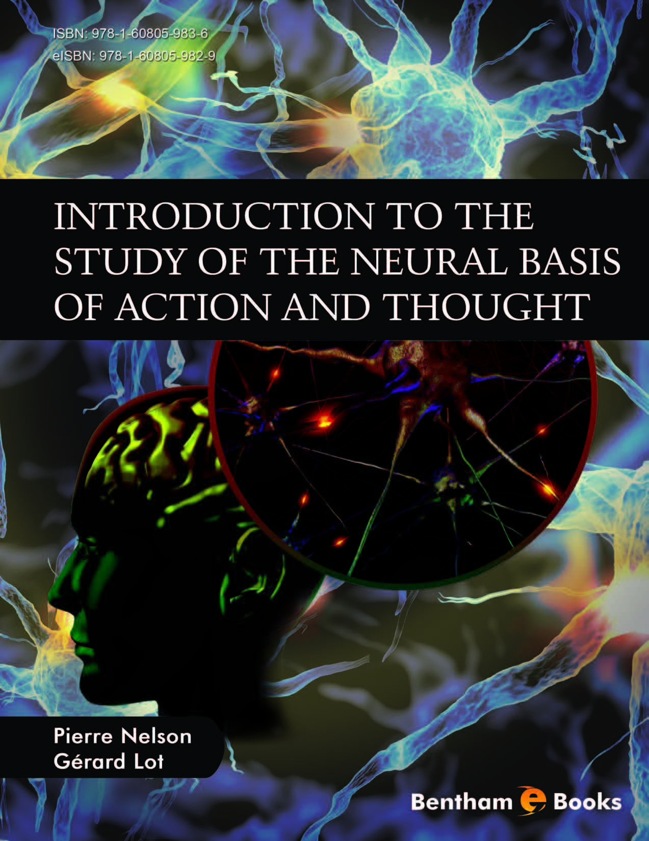 Introduction to the Study of the Neural Basis of Action and Thought
