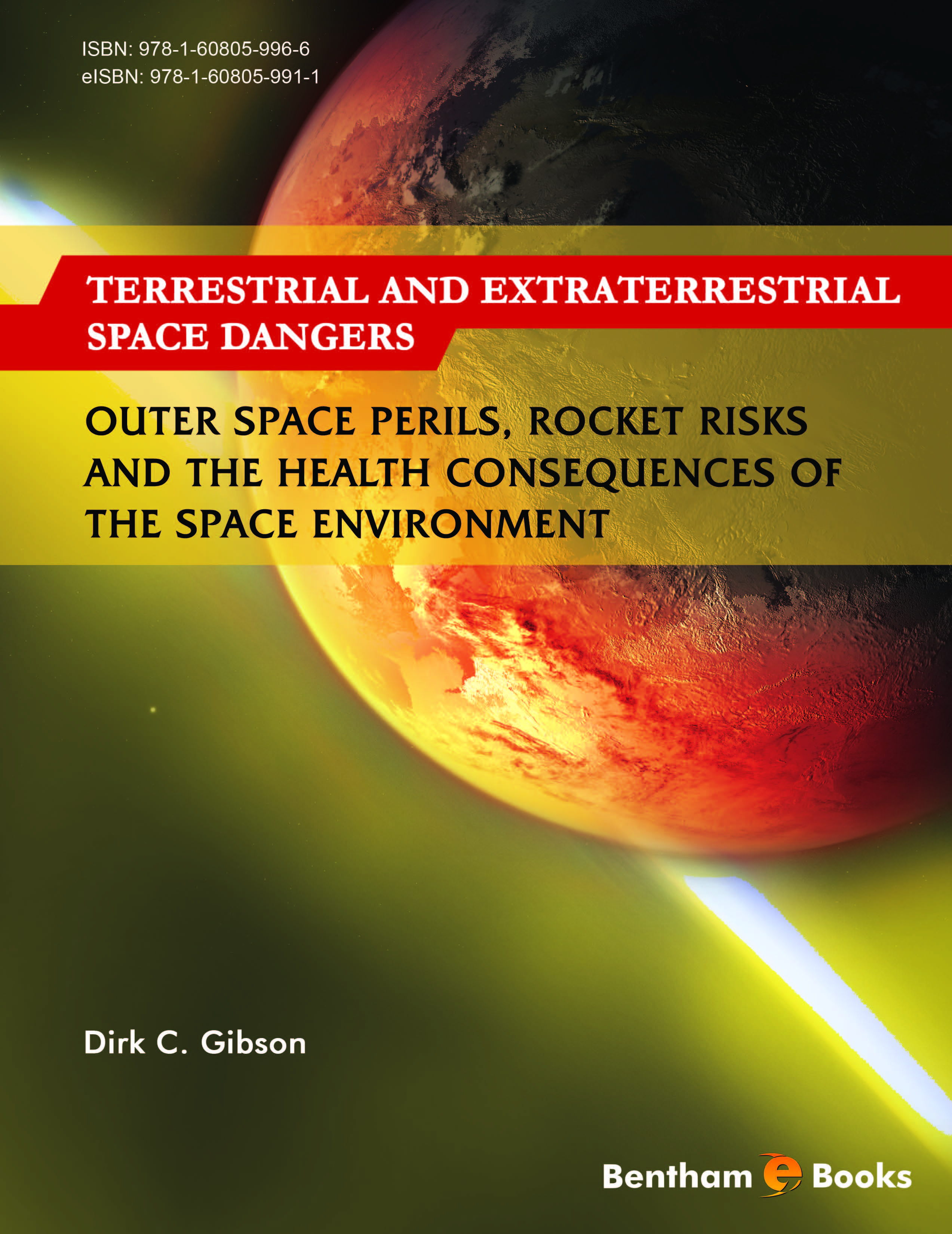 Terrestrial and Extraterrestrial Space Dangers: Outer Space Perils, Rocket Risks and the Health Consequences of the Space Environment