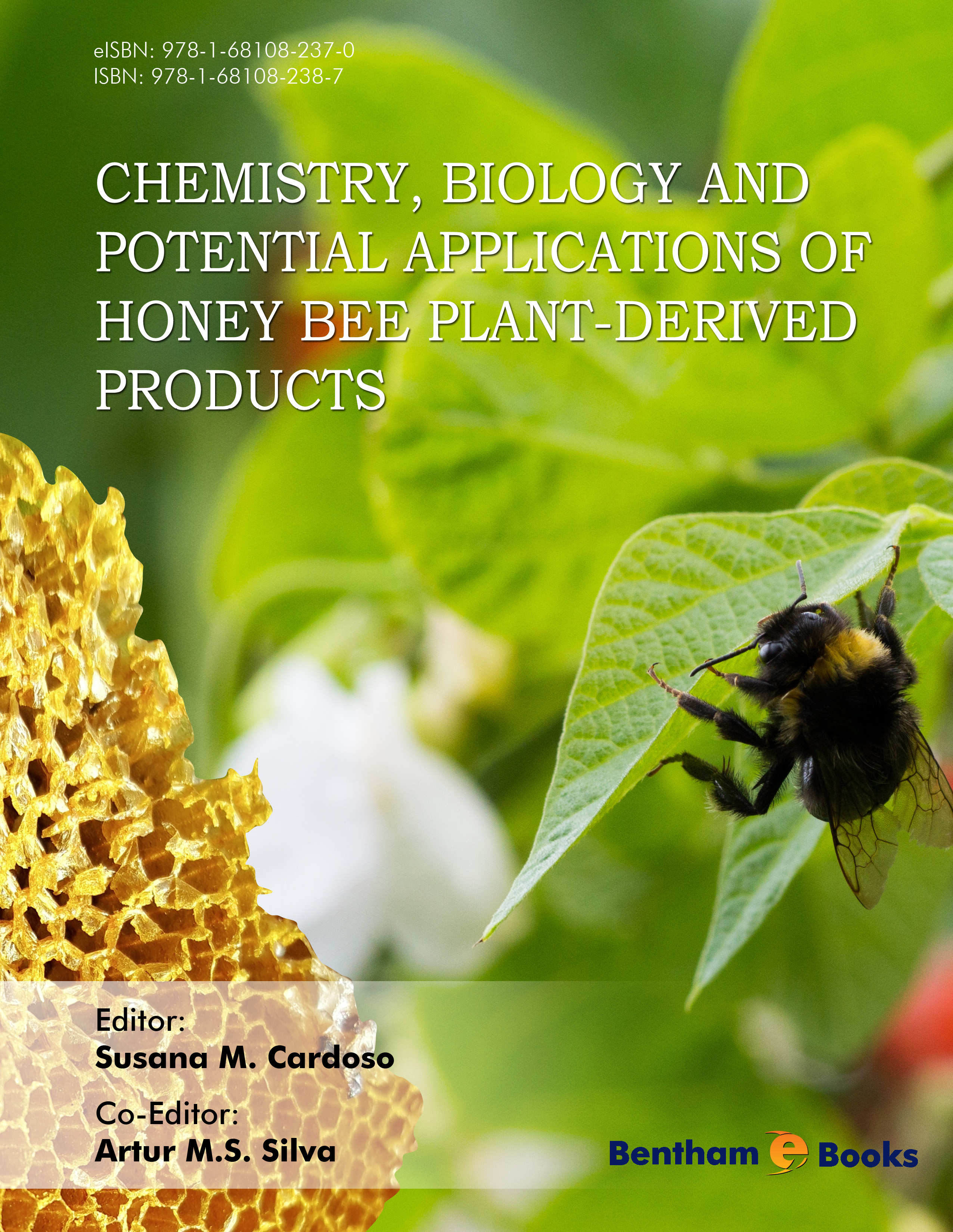 Chemistry, Biology and Potential Applications of Honeybee Plant-Derived Products