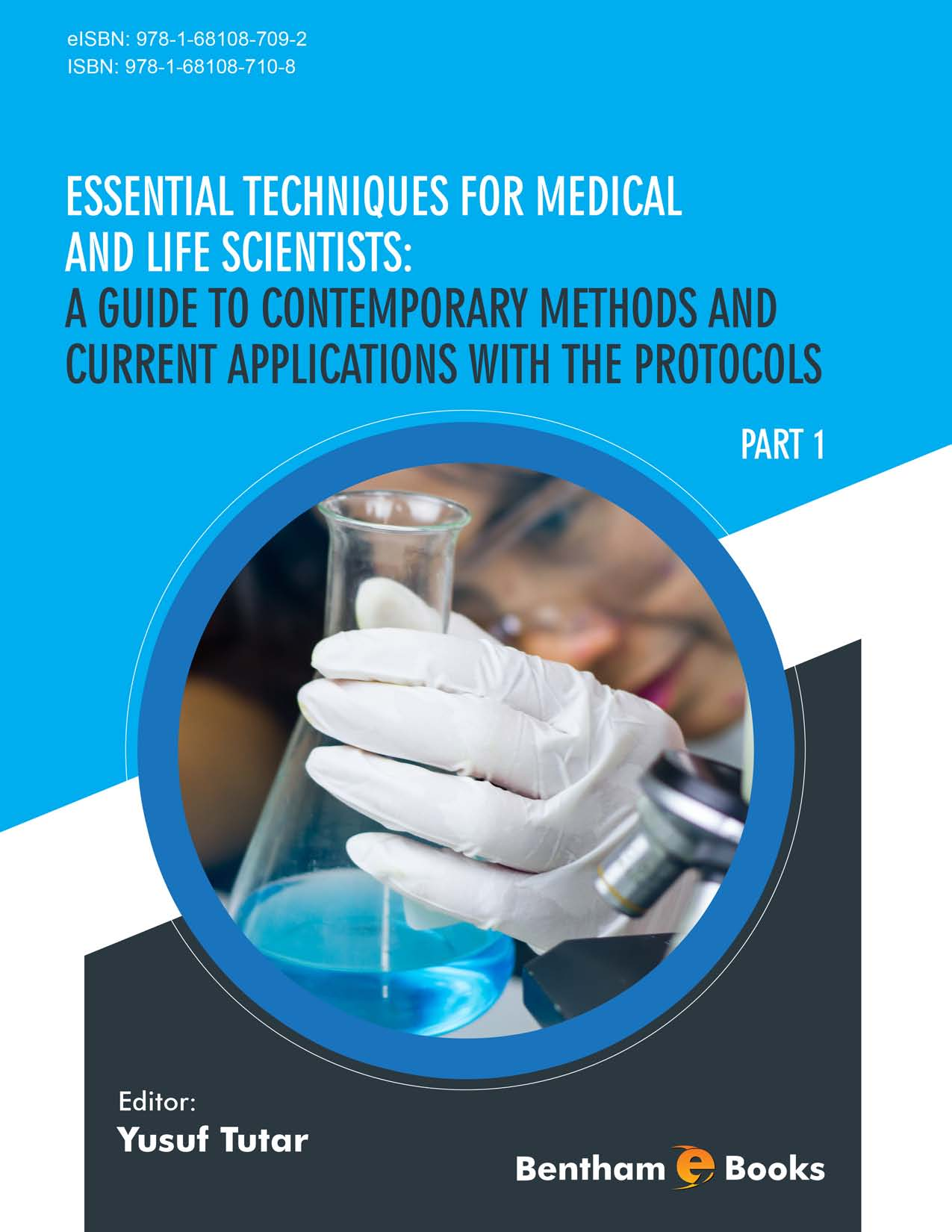 Essential Techniques for Medical and Life Scientists: A Guide to Contemporary Methods and Current Applications with the Protocols: Part 1