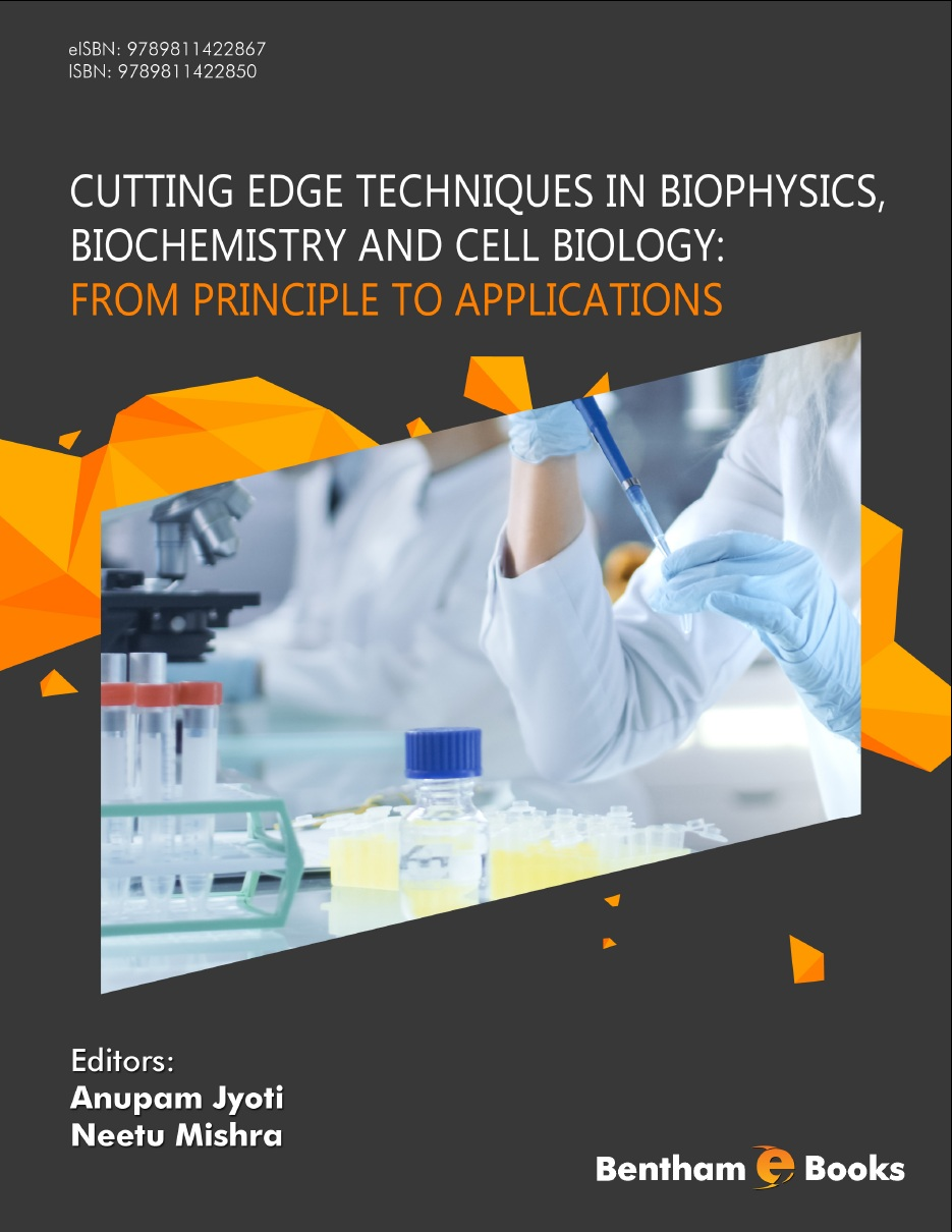 Cutting Edge Techniques in Biophysics, Biochemistry and Cell Biology: From Principle to Applications