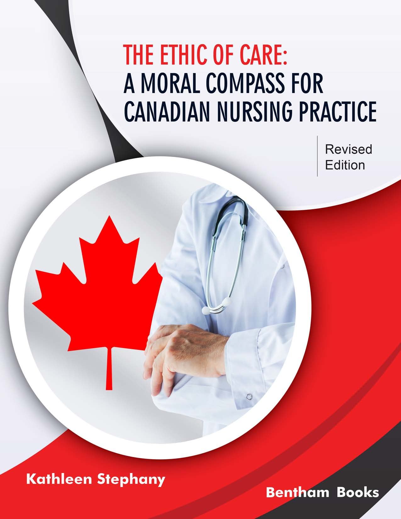 The Ethic of Care: A Moral Compass for Canadian Nursing Practice