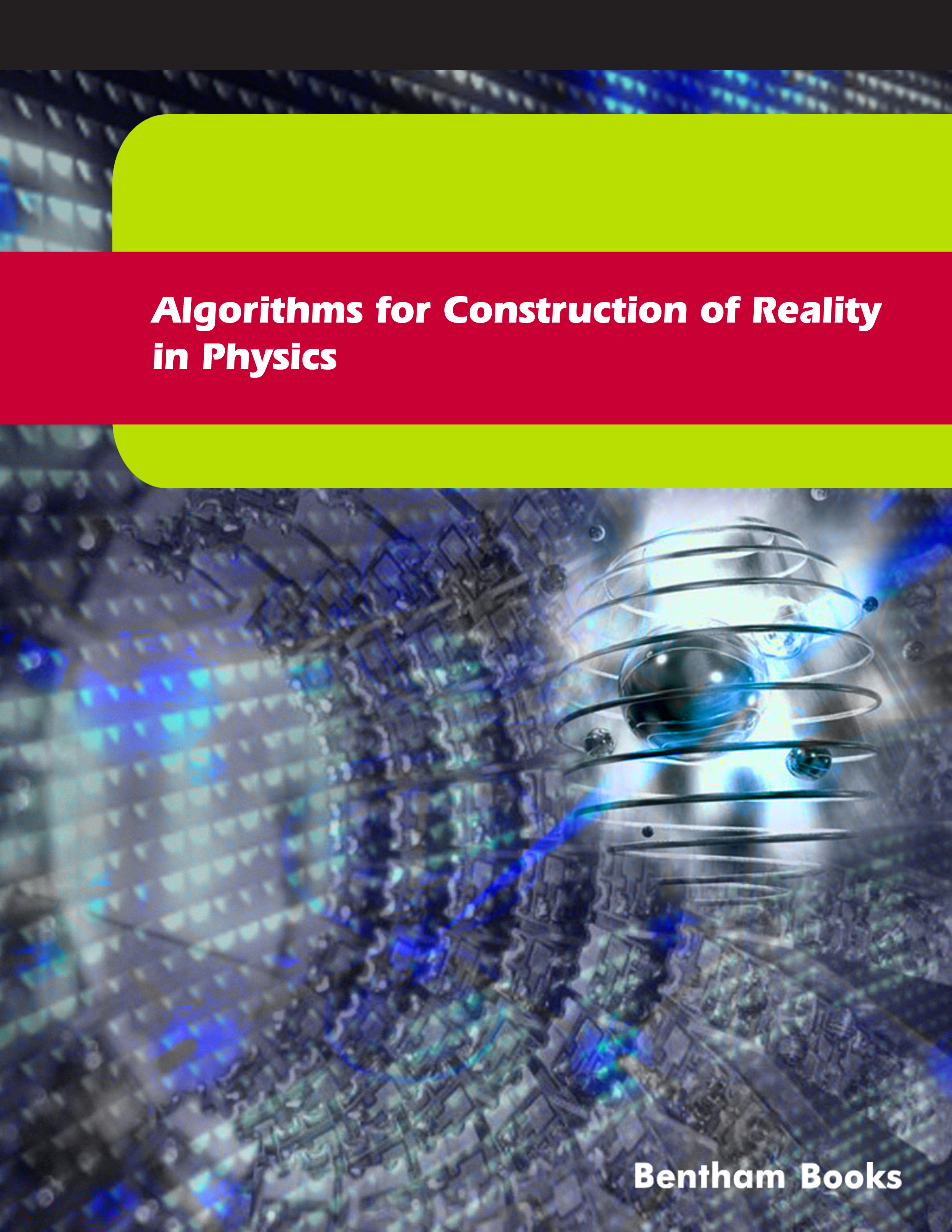 Algorithms for Construction of Reality in Physics